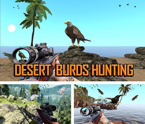Desert Birds Hunting Shooting — Сезон охоты на птиц открыт! Отправляйтесь на охоту, бессердечные…